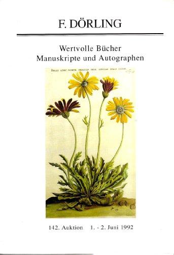 F. Dörling. Wertvolle Bücher Manuskripte und Autographen. 142. Auktion. 1.- 2. Juni 1992