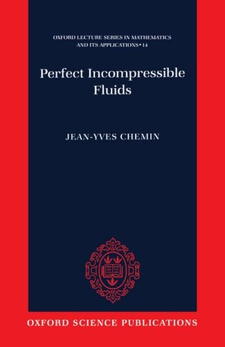 Perfect Incompressible Fluids (Oxford Lecture Series in Mathematics and Its Applications)