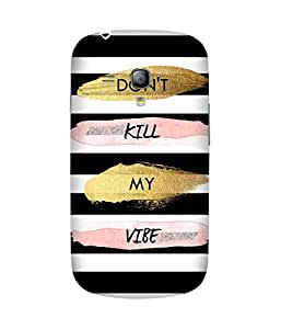 Don't Kill My Vibe Samsung Galaxy S3 Mini Case