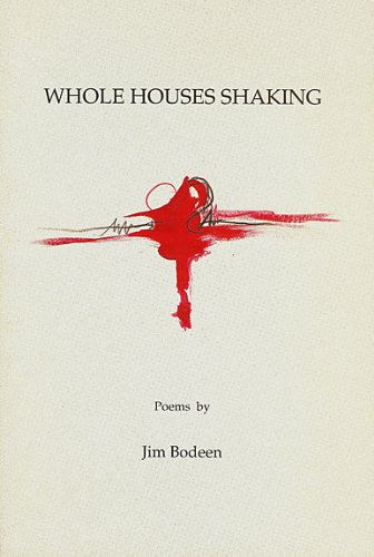 Whole Houses Shaking, Bodeen, Jim