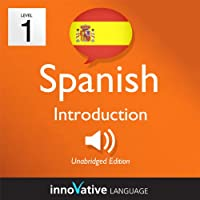 Learn Spanish with Innovative Language's Proven Language System - Level 1: Introduction to Spanish  by Innovative Language Learning Narrated by Alan La Rue, Lizy Stoliar