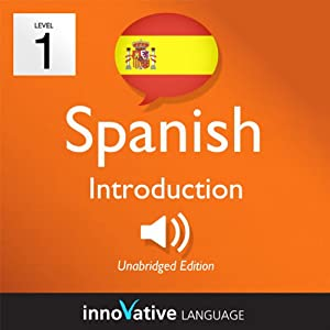 Learn Spanish with Innovative Language's Proven Language System - Level 1: Introduction to Spanish Audiobook