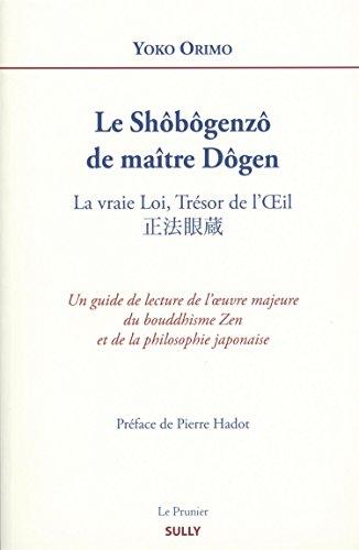Le Shôbôgenzô de maître Dôgen : La vraie Loi, Trésor de l'Oeil