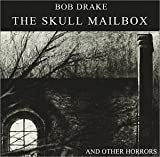 The Skull Mailbox (And Other Horrors) by Bob Drake