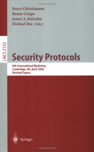 Security Protocols: 8th International Workshops Cambridge, UK, April 3-5, 2000 Revised Papers