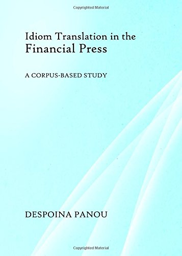Idiom Translation in the Financial Press: A Corpus-Based Study
