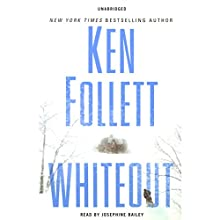 Whiteout Audiobook by Ken Follett Narrated by Josephine Bailey