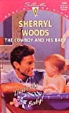 The Cowboy And His Baby (Silhouette Special Edition # 1009) (0373240090) by Sherryl Woods