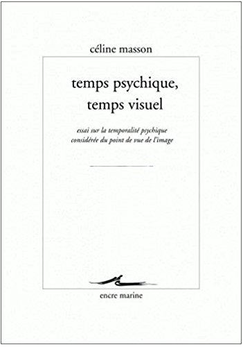 temps-psychique-temps-visuel-essai-sur-la-temporalite-psychique-consideree-du-point-de-vue-de-limage