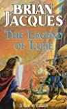 THE LEGEND OF LUKE: A Tale of Redwall (0091768721) by Jacques, Brian
