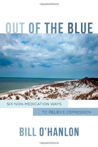 Out Of The Blue: Six Non-Medication Ways To Relieve Depression (Norton Professional Books)