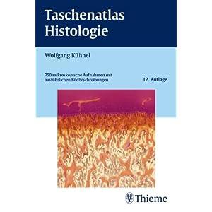 Taschenatlas Histologie: 750 mikroskopische Aufnahmen mit ausführlichen Bildbeschreibungen