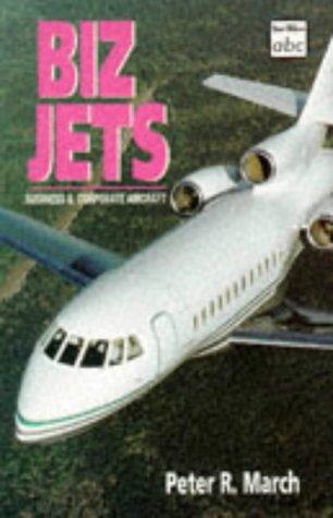 ABC Biz Jets: Business & Corporate Aircraft (Ian Allan abc)