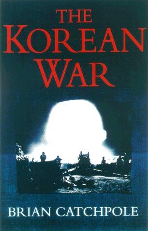 The Korean War, Brian Catchpole