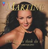 Martine McCutcheon Who Does She Think She Is?: Martine: My Autobiography