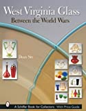West Virginia Glass Between the World Wars: Between the World Wars