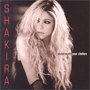 Shakira - Underneath Your Clothes - Zortam Music