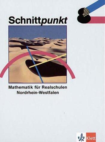 Schnittpunkt - Ausgabe für Nordrhein-Westfalen. Mathematik für Realschulen: Schnittpunkt, Ausgabe Nordrhein-Westfalen, EURO, Klasse 8: Mathematik für Realschulen. Nordrhein-Westfalen