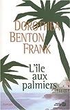 echange, troc Dorothea Benton Frank - L'île aux palmiers