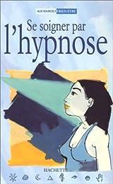Se soigner par l'hypnose