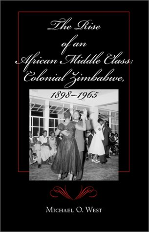 The Rise of an African Middle Class: Colonial Zimbabwe, 1898-1965