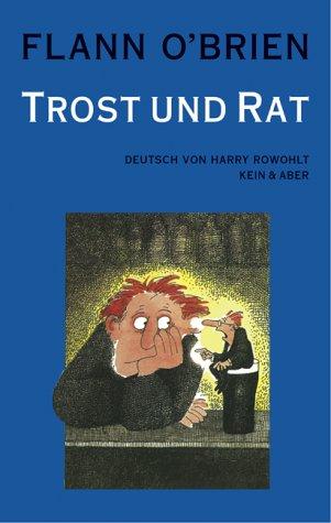 Flann O'Brien - Werke: Flann O'Brien - Werke: Trost und Rat: Bd 3