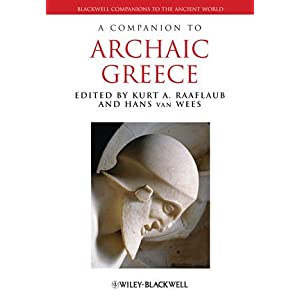 【クリックで詳細表示】A Companion to Archaic Greece (Blackwell Companions to the Ancient World) [ペーパーバック]