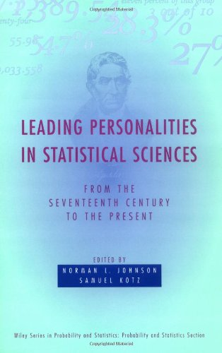 Leading Personalities in Statistical Sciences: From the Seventeenth Century to the Present (Wiley Series in Probability