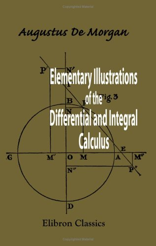 Elementary Illustrations of the Differential and Integral Calculus
