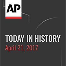 Today in History: April 21, 2017 Radio/TV Program by Camille Bohannon