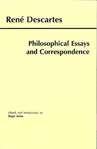 philosophical essays and correspondence descartes rene descartes