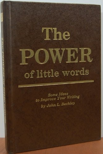 The Power of Little Words: Some Ideas to Improve Your Writing