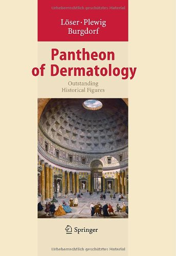 Pantheon Of Dermatology: Outstanding Historical Figures