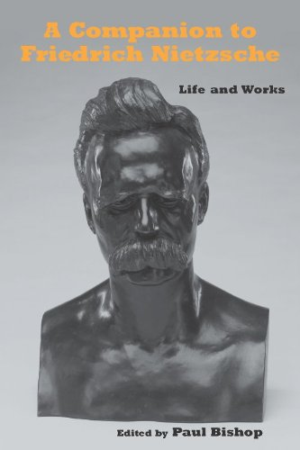 A Companion to Friedrich Nietzsche: Life and Works (Studies in German Literature Linguistics and Culture)