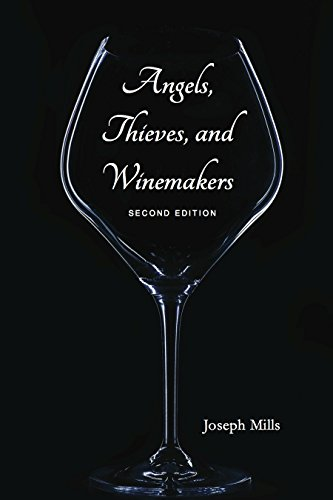 Angels, Thieves, and Winemakers (Second Edition) by Joseph Mills
