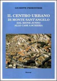 il-centro-urbano-di-monte-santangelo-dal-rione-junno-alle-case-a-schiera