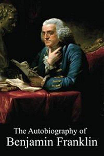 Benjamin Franklin - The Autobiography of Benjamin Franklin (Illustrated) (English Edition)