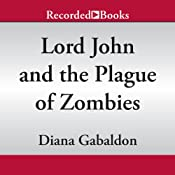 Lord John and the Plague of Zombies: A Lord John Novella | [Diana Gabaldon]