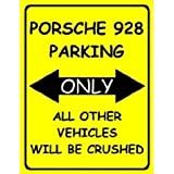 F1923 PORSCHE 928 PARKING ONLY FUNNY METAL FRIDGE MAGNET SIGN