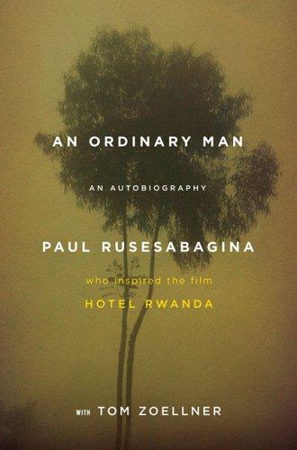Ordinary Man, PAUL RUSEABAGINA, PAUL RUSESABAGINA, TOM ZOELLNER