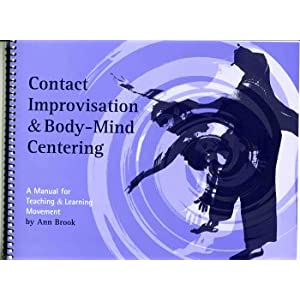 Amazon.com: Contact Improvisation & Body-Mind Centering; A Manual ...