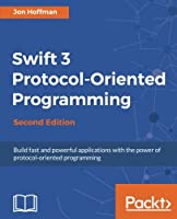 Swift 3 Protocol Oriented Programming, 2nd Edition Front Cover
