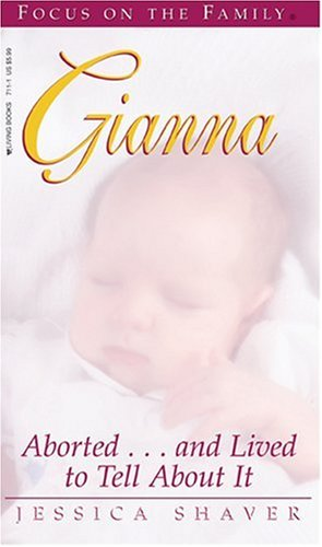 Gianna: Aborted...and Lived to Tell about It (Living Books)