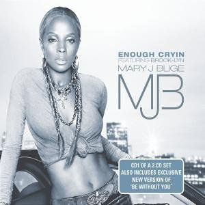 Mary J Blige - Enough Cryin