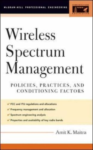 Wireless Spectrum Management: Policies, Practices, And Conditioning Factors (Telecom Engineering)