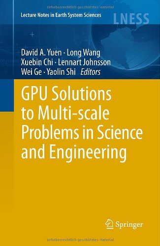 Gpu Solutions To Multi-Scale Problems In Science And Engineering (Lecture Notes In Earth System Sciences)