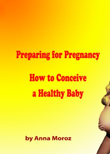 Preparing for Pregnancy. How to Conceive a Healthy Baby PDF