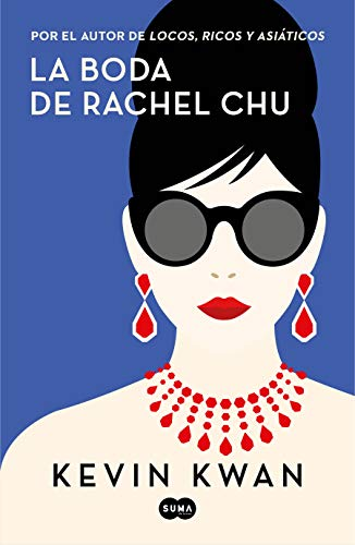 La boda de Rachel Chu / China Rich Girlfriend  [Kwan, Kevin] (Tapa Blanda)