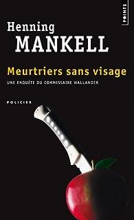 Meurtriers sans visage, Mankell, Henning