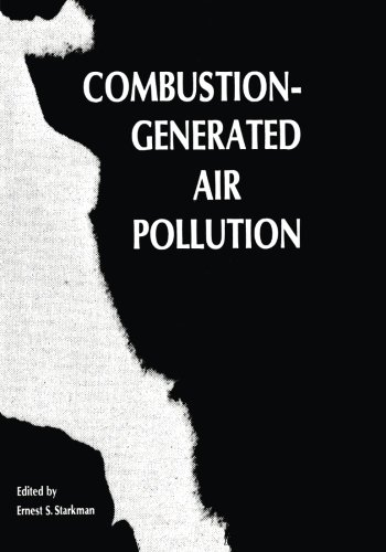 Combustion-Generated Air Pollution: A Short Course on Combustion-Generated Air Pollution held at the University of Calif